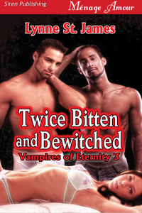 twice bitten and bewitched, vampires, gypsies, curses, magic, witches, lupus, love, erotic, paranormal, menage, lynne st. james