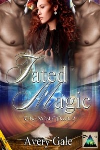 fated magic, wolf pack, series, magic, menage, erotic romance, love, danger, avery gale,