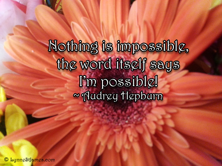 flowers, audrey hepburn, anything is possible, inspiration, lynne st. james