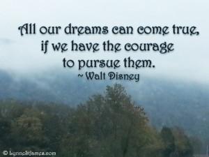 monday quotes, quote, monday, walt disney, disney, dreams, courage, lynne st. james