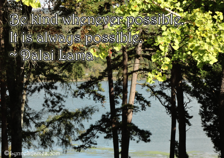 dalai lama, kindness, nice, peace, trees, mountains, water, lama, dalai, monday quotes, monday, quotes, lynne st. james