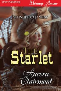 aurora clairmont, clairmont, The Starlet, romance, erotic romance, menage, siren-bookstrand, siren publishing, books, wednesday words, words. debut author, author