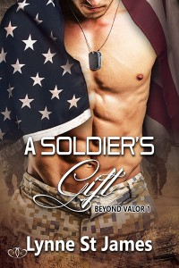 a soldier's gift, soldier, gift, military, military romance, army, wounded warrior, love, passion, family, beyond valor, lynne st. james