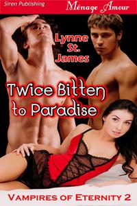 twice bitten to paradise, lynne st. james, vampires of eternity