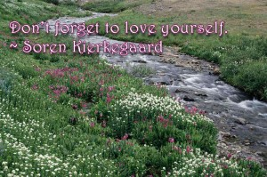 love, yourself, be happy, love yourself to love others, respect, happiness, inspiration, lynne st. james, soren kierkegaard