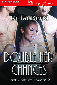 double her chances, last chance series, erika reed, cover, siren, menage romance, erotic romance, romance