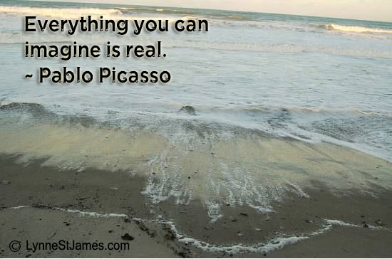 imagine, imagination, pablo picasso, lynne st. james, inspiration, believe, beauty, true beauty, beach, serenity, inspiration, contemplation