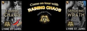 taming chaos, seducing wrath, raining chaos, rockers, rockstars, rocker romance, rock band series, lynne st. james, jk publishing, romance, new adult, sexy, love, deceit, heartbreak, living the dream dreams come true