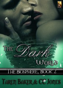 The Dark World, Biosphere, series, book 2, CC Jones, Taren Baker, sci-fi, fantasy, dark world, love