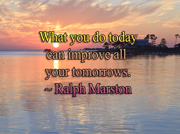 monday quotes, quotes, ralph marston, tomorrow, improve, do it, today, improve, lynne st. james