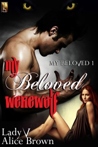 my beloved werewolf, werewolf, shifters, jk publishing, alice brown, lady v, paranormal, romance, erotic romance, new series