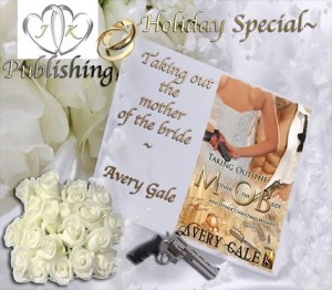 mother of the bride, christmas stories, taking out the mother of the bride, mob, erotic romance, avery gale, jk publishing