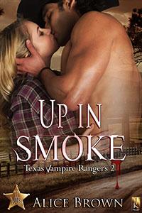up in smoke, texas vampires 2, texas, vampires, paranormal romance, erotic romance, jk publishing, alice brown