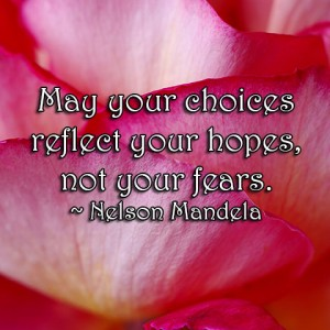 hopes, fears, happiness, dreams, choices, nelson mandela, mandela, monday quotes, quotes, lynne st. james