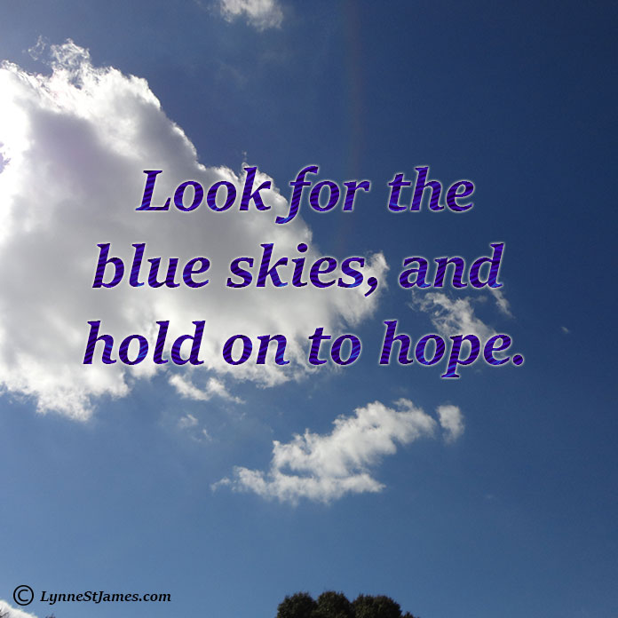 think positive, positivity, blue skies, hope, don't give up, be positive, lynne st. james