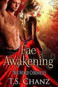 fae awakening, fae, true world chronicles, t.s. chanz, ts chanz, chanz, jk publishing, paranormal, romance, urban fantasy, new release, release day, debut author, lynne st. james
