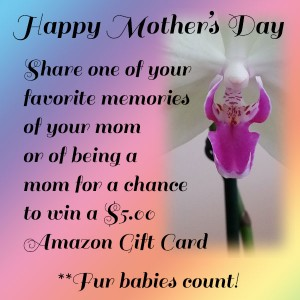 mother's day, love, mom, mothers, happy memmories, children, lynne st. james, contest, amazon, gift card, amazon gift card, happy, memories