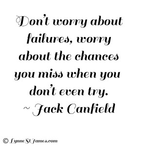 try, chances, don't give up, just do it, failures, success, jack canfield, monday quotes, quotes, monday, lynne st. james