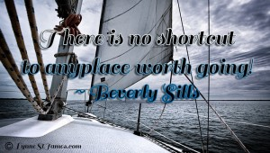 beverly sills, monday, monday quotes, quote, monday quote, lynne st. james. dreams, destinations, follow your heart, no shortcuts
