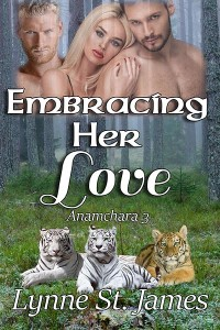 embracing her love, anamchara, lynne st. james, paranormal, fantasy romance, menage, women's adventures, action and suspense, angels, demons