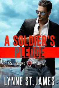 A Soldier's Pledge, beyond valor, romantic suspense, lynne st. james, second chances, military romance